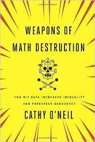 Cover of Weapons of Math Destruction